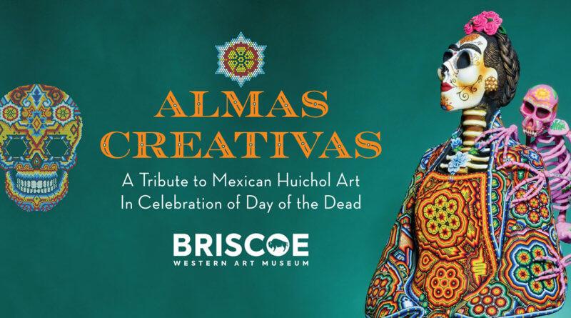 Special 'Almas Creativas' Exhibit at the Briscoe